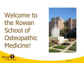 Welcome to the Rowan School of Osteopathic Medicine!