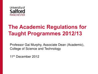 The Academic Regulations for Taught Programmes 2012/13