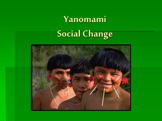 Yanomami  Social Change