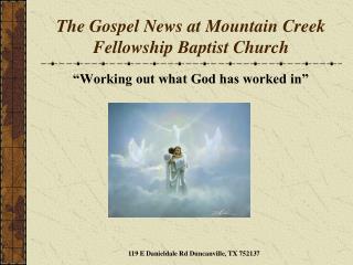 The Gospel News at Mountain Creek Fellowship Baptist Church