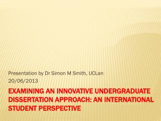 Examining an innovative undergraduate dissertation approach: an international student perspective