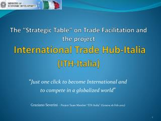"The ""Strategic Table"" on Trade Facilitation and the project  International Trade Hub-Italia (ITH-Italia)"