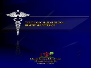 The Dynamic  state of Medical Healthcare Coverage