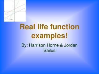 Real life function examples!