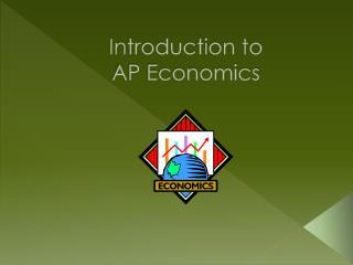Introduction to  AP Economics