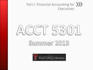 ACCT 5301 Summer 2013