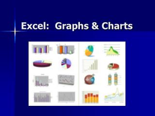 Excel:  Graphs & Charts