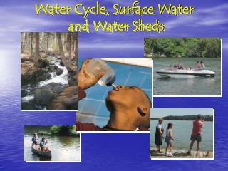 Water Cycle, Surface Water  and Water Sheds