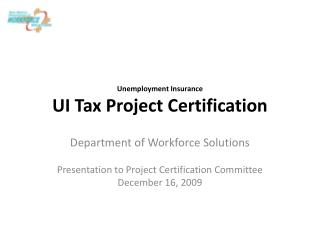 Unemployment Insurance UI Tax Project Certification