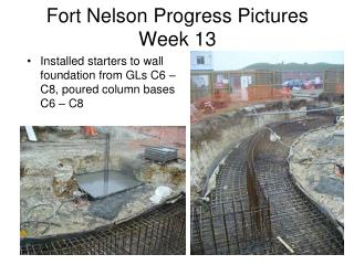 Fort Nelson Progress Pictures Week 13