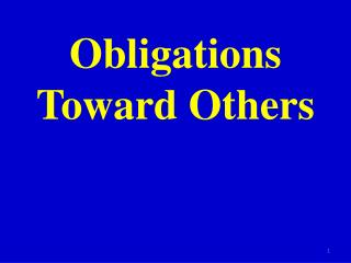 Obligations Toward Others