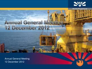 Annual General Meeting  12 December 2012
