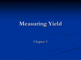 Measuring Yield