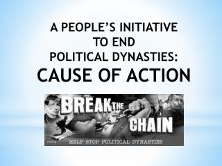 A PEOPLE'S INITIATIVE TO END POLITICAL DYNASTIES: CAUSE OF ACTION