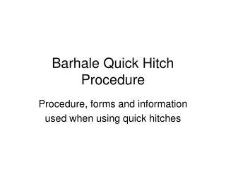 Barhale Quick Hitch Procedure