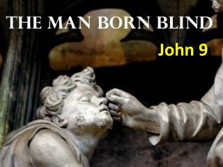 The Man Born Blind