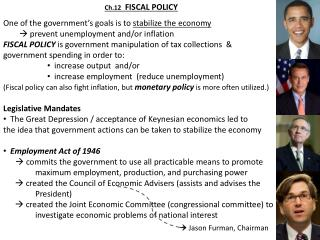 Ch.12 FISCAL POLICY One of the government's goals is to  stabilize the economy   prevent unemployment and/or inflation
