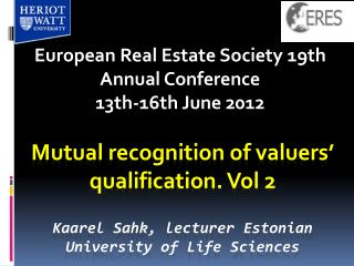 Mutual recognition of valuers' qualification. Vol 2  Kaarel Sahk, lecturer Estonian University of Life Sciences