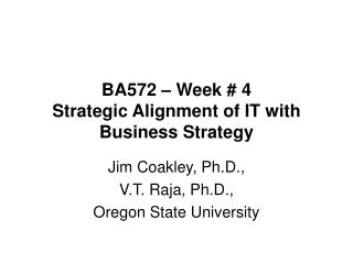 BA572 – Week # 4 Strategic Alignment of IT with Business Strategy