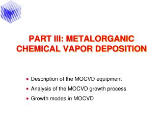 PART III: METALORGANIC CHEMICAL VAPOR DEPOSITION