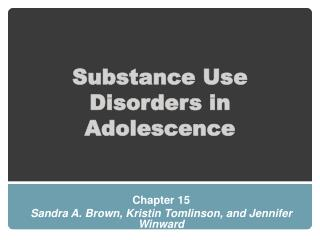 Substance Use Disorders in Adolescence