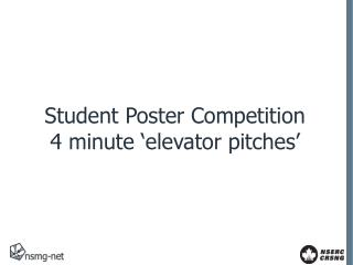 Student Poster Competition 4 minute 'elevator pitches'