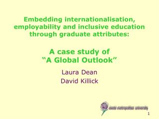 "Embedding internationalisation, employability and inclusive education through graduate attributes: A case study of  ""A"