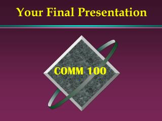 Your Final Presentation