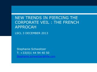 New trends in piercing the corporate veil : The  french approcah