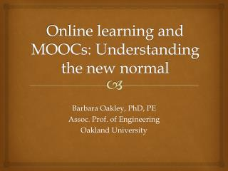 Online learning and MOOCs: Understanding the new normal