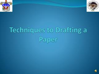 Techniques to Drafting a Paper