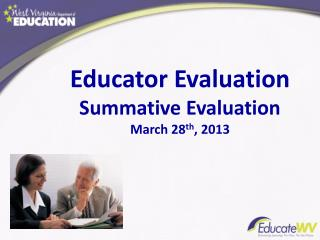 Educator  Evaluation Summative Evaluation March 28 th ,  2013
