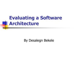 Evaluating a Software Architecture