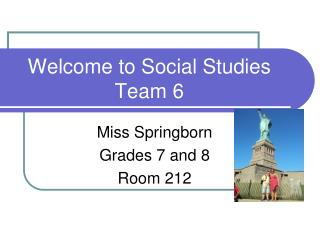 Welcome to  Social Studies Team 6