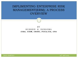 IMPLIMENTING ENTERPRISE RISK MANAGEMENT(ERM); A PROCESS OVERVIEW