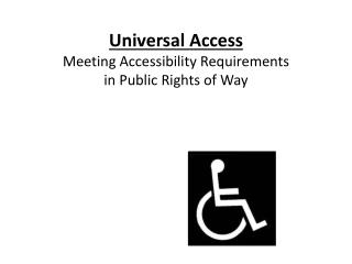 Universal Access Meeting Accessibility Requirements in Public Rights of Way