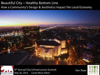 Beautiful City – Healthy Bottom Line How a Community's Design & Aesthetics Impact the Local Economy