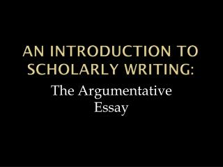 An Introduction to  scholarly writing :