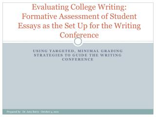 Evaluating College Writing:  Formative Assessment of Student Essays as the Set Up for the Writing Conference