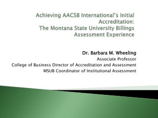 Achieving AACSB International's Initial Accreditation:  The  Montana State University Billings Assessment Experience