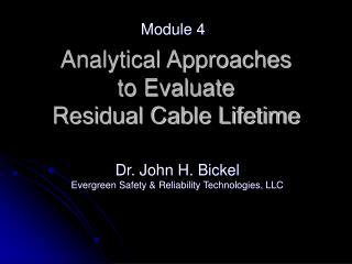 Analytical Approaches  to Evaluate Residual Cable Lifetime