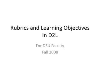 Rubrics and Learning Objectives in D2L
