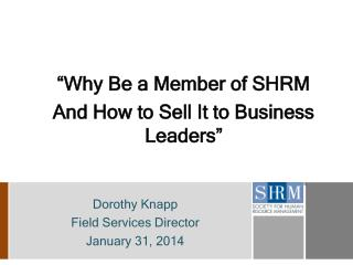 """Why Be a Member of SHRM And How to Sell It to Business Leaders"""