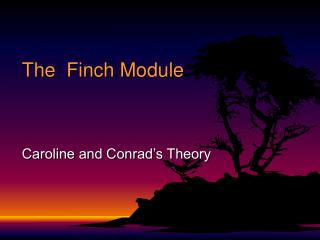 The  Finch Module