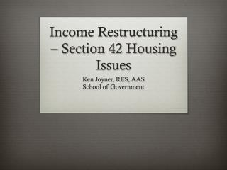 Income Restructuring – Section 42 Housing Issues