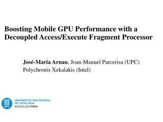 Boosting Mobile GPU Performance with a Decoupled Access/Execute Fragment Processor