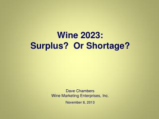 Wine 2023: Surplus?  Or Shortage?