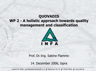 QUOVADIS  WP 2 -  A holistic approach towards quality management and classification Prof. Dr.-Ing. Sabine Flamme 14. De