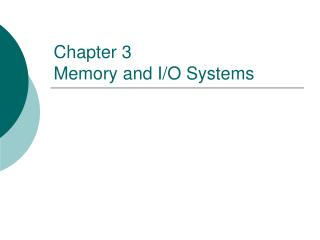 Chapter 3 Memory and I/O Systems