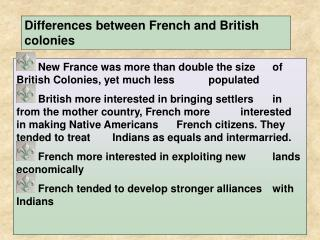 New France was more than double the size 	of British Colonies, yet much less 	populated